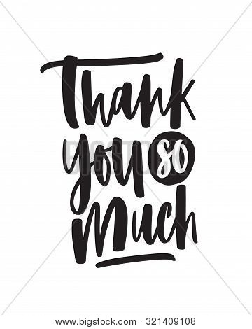 Thank You So Much Handwritten Vector Lettering. Emotional Gratitude Expression Phrase Isolated On Wh