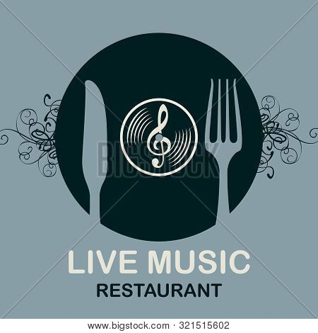 Vector Menu Or Banner For Restaurant With Live Music Decorated With Old Vinyl Record, Treble Clef An