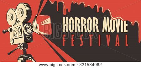 Vector Banner For Festival Horror Movie. Illustration With An Old Movie Projector And Streaks Of Blo