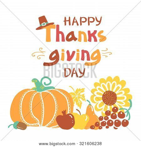 Happy Thanksgiving Day Card. Vector Beautiful Handwritten Autumn Illustration With Text