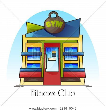 Fitness club building facade, gym front view with kettlebell or cartoon sport club, training center with sports weight, exercise construction for bodybuilding, city or town gymnasium for pilates poster