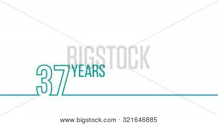 37 Years Anniversary Or Birthday. Linear Outline Graphics. Can Be Used For Printing Materials, Brouc