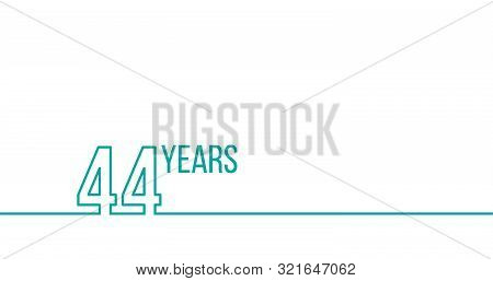 44 Years Anniversary Or Birthday. Linear Outline Graphics. Can Be Used For Printing Materials, Brouc