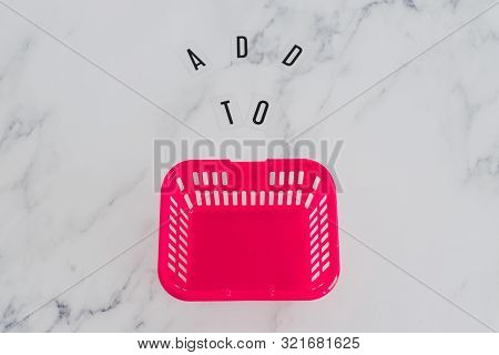 Add To Cart Concept, Message On Desk With Shopping Basket