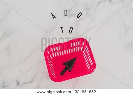 Add To Cart Concept, Message On Desk With Shopping Basket And Mouse Pointer Icon Inside