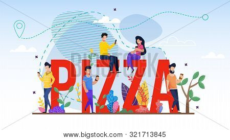 Huge Pizza Word And Cartoon Tiny People Characters Using Mobile Application On Smartphone Make Order
