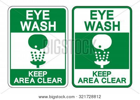 Eye Wash Keep Area Clear Sign Isolate On White Background,vector Illustration