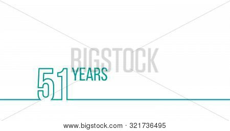 51 Years Anniversary Or Birthday. Linear Outline Graphics. Can Be Used For Printing Materials, Brouc