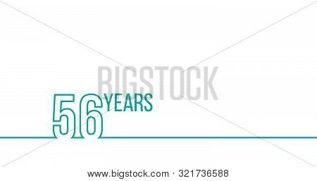 56 Years Anniversary Or Birthday. Linear Outline Graphics. Can Be Used For Printing Materials, Brouc