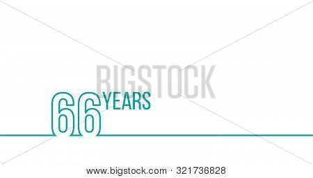 66 Years Anniversary Or Birthday. Linear Outline Graphics. Can Be Used For Printing Materials, Brouc