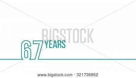 67 Years Anniversary Or Birthday. Linear Outline Graphics. Can Be Used For Printing Materials, Brouc