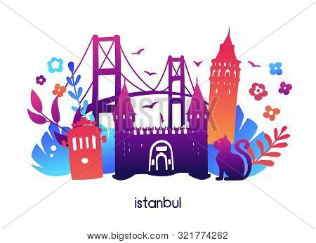 Istanbul, Turkey. Vector Illustration With Symbols Of Turkish City: Galata Tower, Topkapi Palace Gat