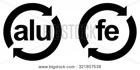 Recyclable Aluminium (alu) And Steel (fe) Sign. Black Letters In Circle With Arrows.