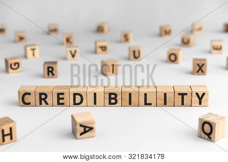Credibility - Word From Wooden Blocks With Letters, Reliability Trustworthiness Believability Concep