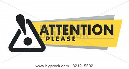 Attention Please Isolated Icon, Important Announcement And Exclamation Mark