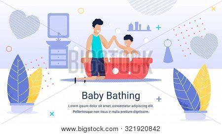 Advertising Banner Inscription Baby Bathing, Flat. Happy, Joyful Father Bathes His Son. Parents Care