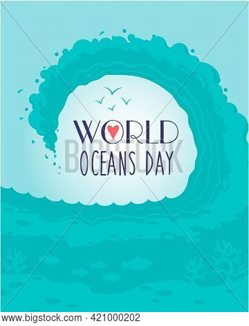 Vector Design For World Ocean Day. A Holiday Dedicated To The Protection And Preservation Of The Wor