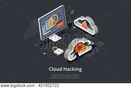 Cloud Hacking Conceptual Art On Dark Background. Vector Illustration In Cartoon 3d Style, Isometric