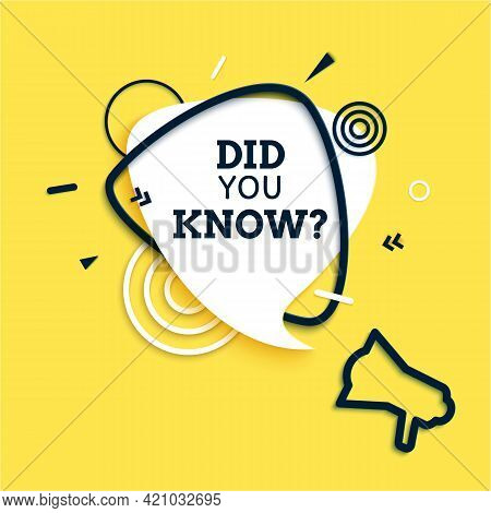 Did You Know Speech Bubble And Bullhorn In Paper Cut Style. Quiz Show Sticker And Black Triangular F