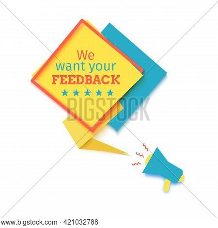 We Want Your Feedback Speech Bubble In Paper Cut Style. Square Yellow Banner With Red Rhombus Frame.