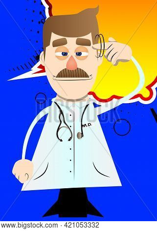 Funny Cartoon Doctor Shows A You're Nuts Gesture By Twisting His Finger Around His Temple. Vector Il