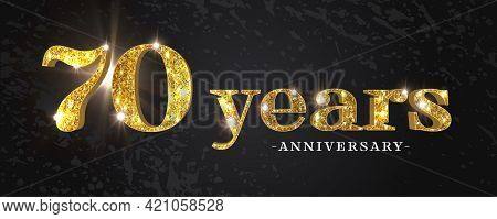 70 Years Anniversary Vector Icon, Symbol, Logo. Graphic Background Or Card With Golden Glitter For 7