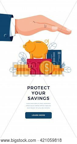 Protect Your Savings Banner. Business Hand Covers The Wealth, Provides Security. Piggy Bank, Credit