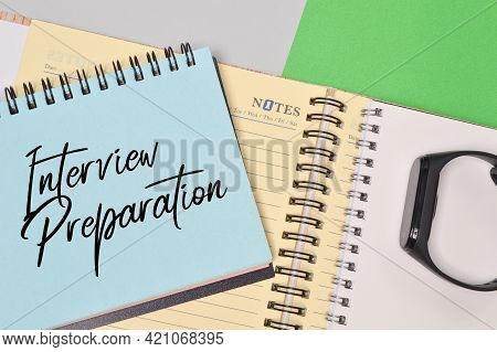 Top View Of Notebook Written With Interview Preparation.