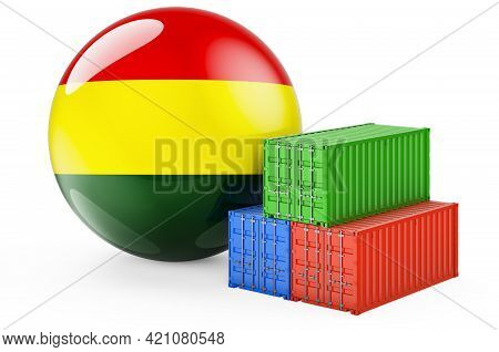 Cargo Containers With Bolivian Flag. Freight Shipping In Bolivia, 3d Rendering Isolated On White Bac