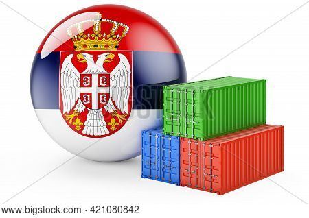 Cargo Containers With Serbian Flag. Freight Shipping In Serbia, 3d Rendering Isolated On White Backg