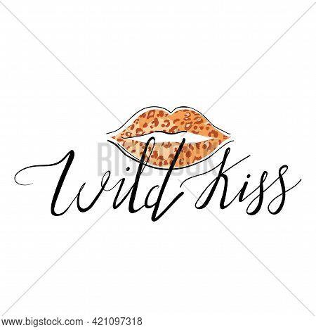 Fashion T-shirt Print With Slogan And Kiss With Leopard Lipstick. Stylish Woman Lips. Trendy Typogra