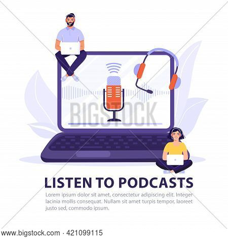 Listen To Podcast Concept Design. People With Headphones Listens To A Podcast. Laptop Screen With Mi