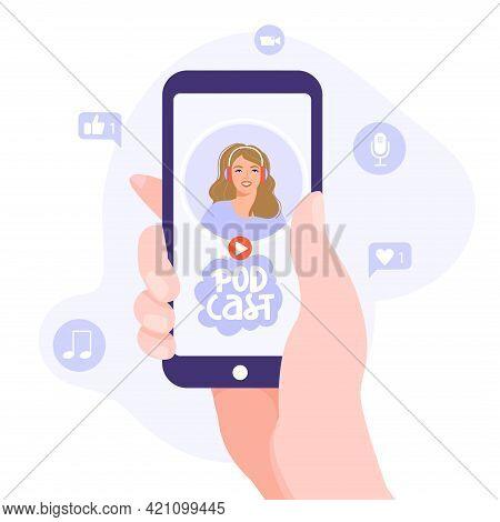 Podcasting, Broadcasting, Online Radio Or Interview Illustration. Smartphone In Hand With Podcast Ap