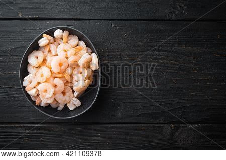 Boiled Peeled Prawns Set, On Black Wooden Table, Top View Flat Lay, With Copy Space For Text