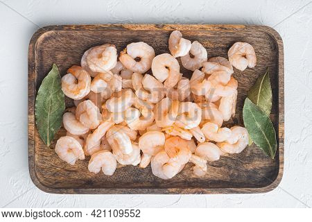 Cooked Peeled Prawns, Shrimps Set, On Wooden Tray, On White Stone  Background, Top View Flat Lay