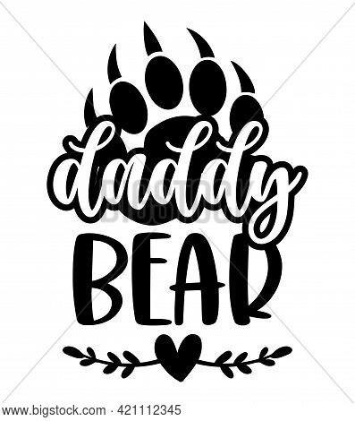 Daddy Bear - Handmade Calligraphy Vector Quote. Good For Father's Day Gift Or Scrap Booking, Posters