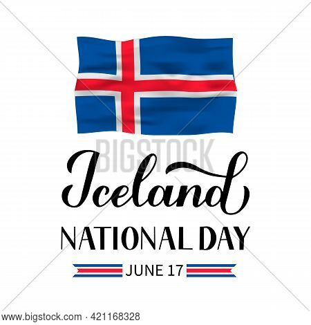 Iceland National Day Calligraphy Hand Lettering With Flag Isolated On White. Icelandic Holiday Celeb