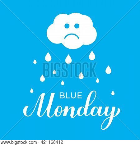 Blue Monday Calligraphy Lettering. The Most Depressing Day Of The Year Third Monday Of January. Vect