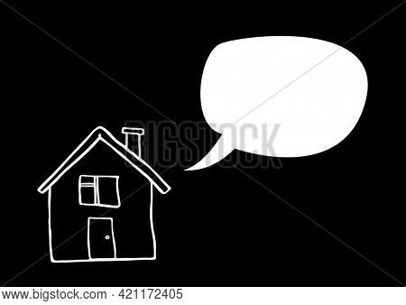 Illustration of white outlined house and speech bubble with copy space on black background. home and writing space concept digitally generated image.