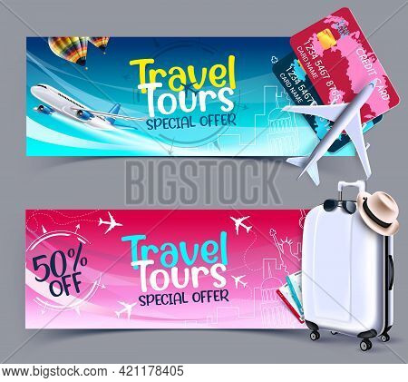 Travel Tours Sale Vector Banner Set. Travel Tours Special Offer Text With Credit Card And Luggage Tr