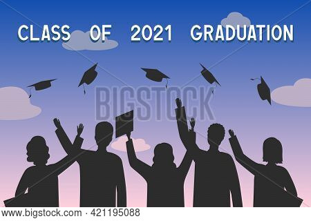 Class Of 2021 Graduation. Students Throw Up Mortarboards. Poster. Vector Illustration.