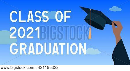 Class Of 2021 Graduation. Hand Hold Mortarboard. Vector Illustration.