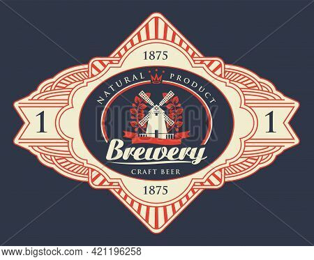 Beer Label With Windmill, Laurel Wreath And Inscription Brewery In A Figured Frame Isolated On A Dar