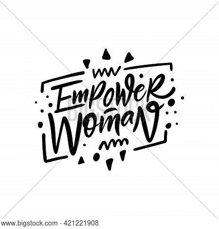 Empower Woman. Hand Drawn Black Color Motivation Phrase.