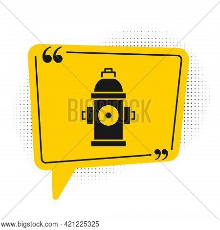 Black Fire Hydrant Icon Isolated On White Background. Yellow Speech Bubble Symbol. Vector