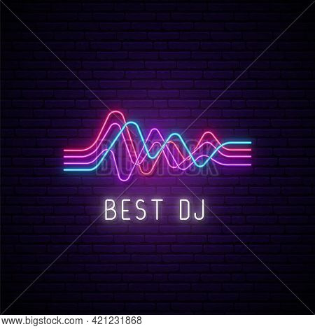 Neon Wave Sign. Glowing Abstract Waves And Text Dj On Brick Wall Background. Dj Music Emblem. Vector
