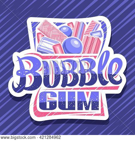 Vector Logo For Bubble Gum, Decorative Cut Paper Signboard With Illustration Of Different Bubblegums