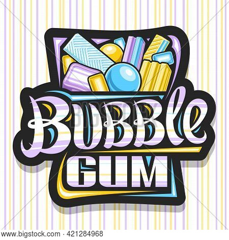 Vector Logo For Bubble Gum, Black Decorative Signboard With Illustration Of Assorted Cute Bubblegums