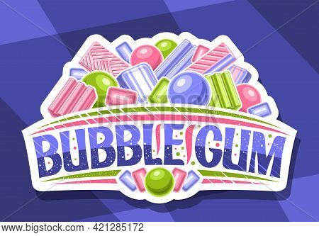 Vector Logo For Bubble Gum, Decorative Cut Paper Sign Board With Illustration Of Various Colorful Bu