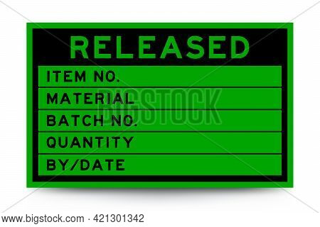 Square Green Color Label Banner With Headline In Word Released And Detail On White Background For In